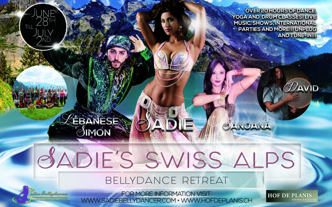 Sadie's Bellydance Retreat: Swiss Alps 2017